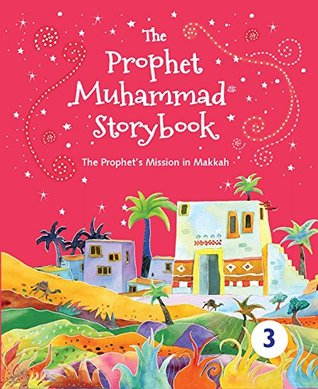 The Prophet Muhammad Storybook – 3 (Goodword): Islamic Children's Books on the Quran, the Hadith, and the Prophet Muhammad