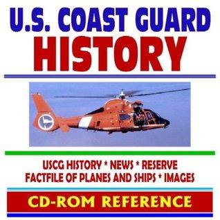 U.S. Coast Guard History: USCG History, News, USCG Reserve, Ships and Aircraft, Images