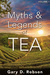 Myths & Legends of Tea, Volume 1