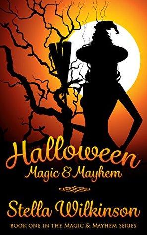 Halloween Magic & Mayhem (Magic & Mayhem, #1)
