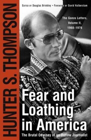 fear-and-loathing-in-america-the-brutal-odyssey-of-an-outlaw-journalist-1968-1976