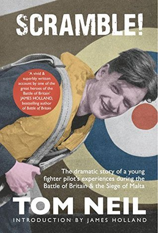 Scramble: The Dramatic Story of a Young Fighter Pilot's Experiences during the Battle of Britain & Siege of Malta