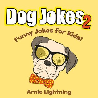 Dog Jokes for Kids! Funny Dog Joke Book: Funny Jokes about Dogs! (Funny Animal Jokes eBook for Children)