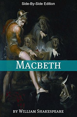 Macbeth With Side-By-Side Modern English Translation (Shakespeare Side-By-Side Translation Book Book 7)