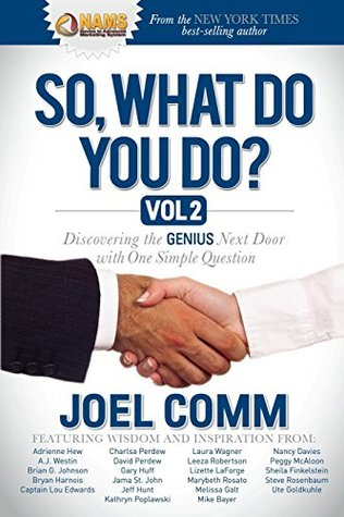 So What Do YOU Do?: Discovering the Genius Next Door with One Simple Question: 2
