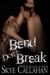 Bend, Don't Break (Irrevoca...
