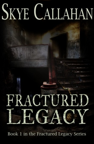 Fractured Legacy (Fractured Legacy #1)