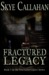 Fractured Legacy (The Aicil...