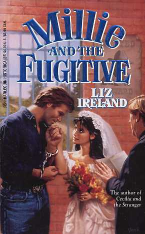 Millie and the Fugitive (Harlequin Historical, #330)