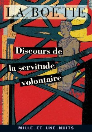 Discours de la servitude volontaire (La Petite Collection t. 76)