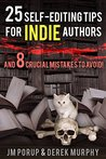 25 Self Editing Tips for Indie Authors (and 8 Crucial Mistake... by Jens Porup