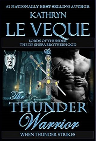 The Thunder Warrior: The de Shera Brotherhood(Lords of Thunder 2) - Kathryn Le Veque