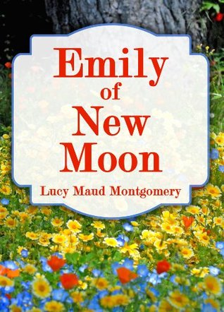 Emily of New Moon (The Emily Series Book 1)