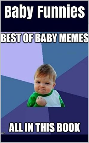 Baby Funnies: The Best Baby Memes