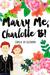 Marry Me, Charlotte B!