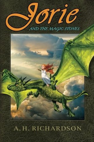 Jorie and the Magic Stones by A.H. Richardson
