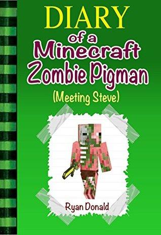 Minecraft: Diary Of A Minecraft Zombie Pigman: An Unofficial Minecraft Book (Minecraft, Minecraft Diary, Minecraft Books, Minecraft Comics, Minecraft App, Minecraft Handbook, Minecraft Free Books)