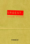 Urgent, Unheard Stories by Roxane Gay