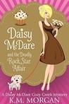 Daisy McDare and the Deadly Rock Star Affair (Daisy McDare #5)