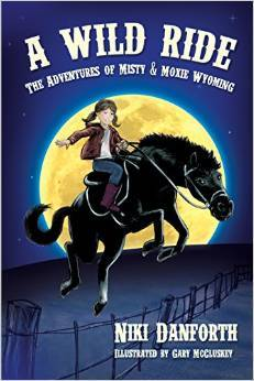 A Wild Ride: The Adventures of Misty & Moxie Wyoming (Girl Detective & Her Horse Mystery Story Ages 6-8 & 9-12)
