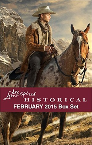 Love Inspired Historical February 2015 Box Set: Big Sky Homecoming\The Engagement Bargain\Sheltered by the Warrior\A Daughter's Return