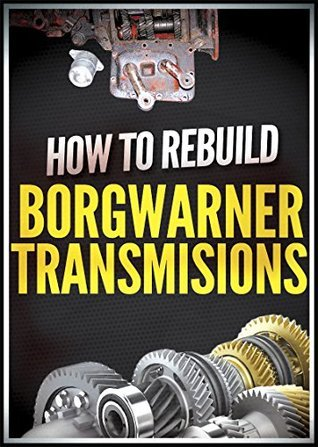 How to Rebuild BorgWarner Transmissions