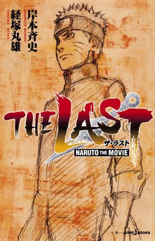 ザ・ラスト ‐ナルト・ザ・ムービー‐ [Za Rasuto: Naruto za Mūbī] [The Last: Naruto the Movie]