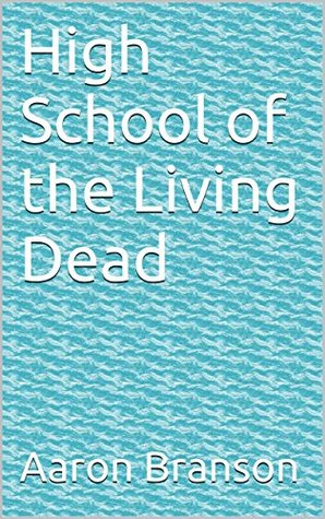 High School of the Living Dead