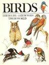 Birds: Their Life, Their Ways, Their World
