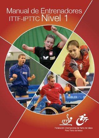 Manual de Entrenadores ITTF-IPTTC Nivel 1