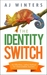 The Identity Switch by A.J. Winters