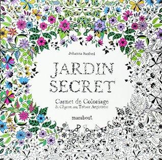 Jardin secret: Carnet de coloriage & chasse au trésor antistress