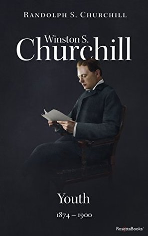 Winston S. Churchill: Youth, 1874-1900 (Volume I) (Churchill Biography)