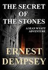 The Secret of the Stones (Sean Wyatt #1; Lost Chambers Trilogy #1)