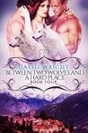 Between Two Wolves and a Hard Place (Honeycomb Falls, #4)