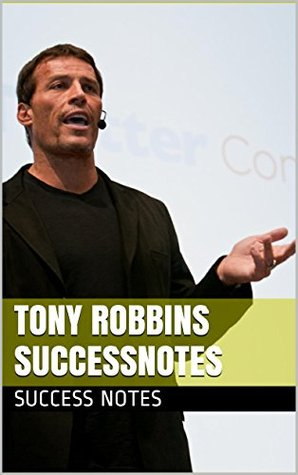 Tony Robbins SUCCESSNotes: MONEY Master the Game, Unlimited Power, The Motivation Manifesto, And Personal Achievement