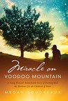 Miracle on Voodoo Mountain by Megan Boudreaux
