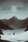 Blue Moon Chronicles, Book I
