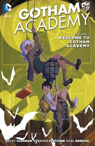 Gotham Academy, Vol. 1: Welcome to Gotham Academy by Becky Cloonan