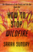 How to Stop Wildfire (The A...
