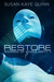 Restore (Stories of Singularity, #1) by Susan Kaye Quinn