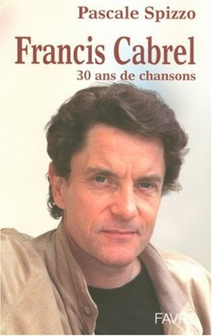 Francis Cabrel 30 ans de chansons