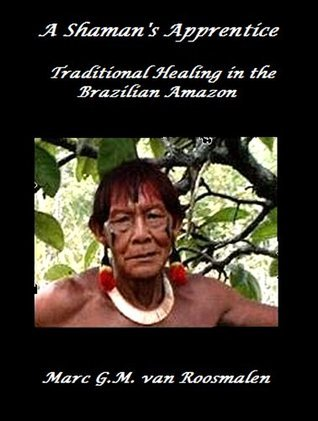 A Shaman's Apprentice - Traditional Healing in the Brazilian Amazon