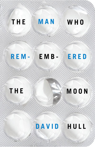 The Man Who Remembered The Moon by David  Hull
