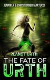 The Fate of Urth (Planet Urth, #5)