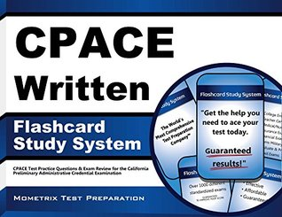 CPACE Written Flashcard Study System: CPACE Test Practice Questions and Exam Review for the California Preliminary Administrative Credential Examination
