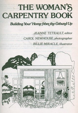 The Woman's Carpentry Book: Building Your Home from the Ground Up