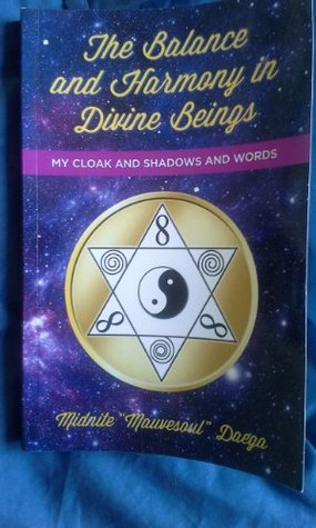 The Balance and Harmony in Divine Beings: My Cloak of Shadows and Words