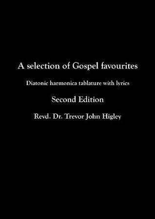 A Selection of Gospel Favourites: Diatonic harmonica tablature with lyrics