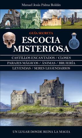 Escocia misteriosa. Guía secreta